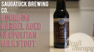 Saugatuck Brewing Company – Bourbon Barrel Aged Imperial Neapolitan Milk Stout Review