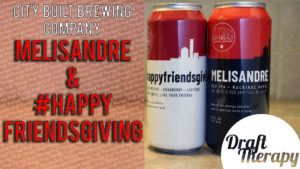 CityBuilt Brewing – Melisandre and Happyfriendsgiving Review