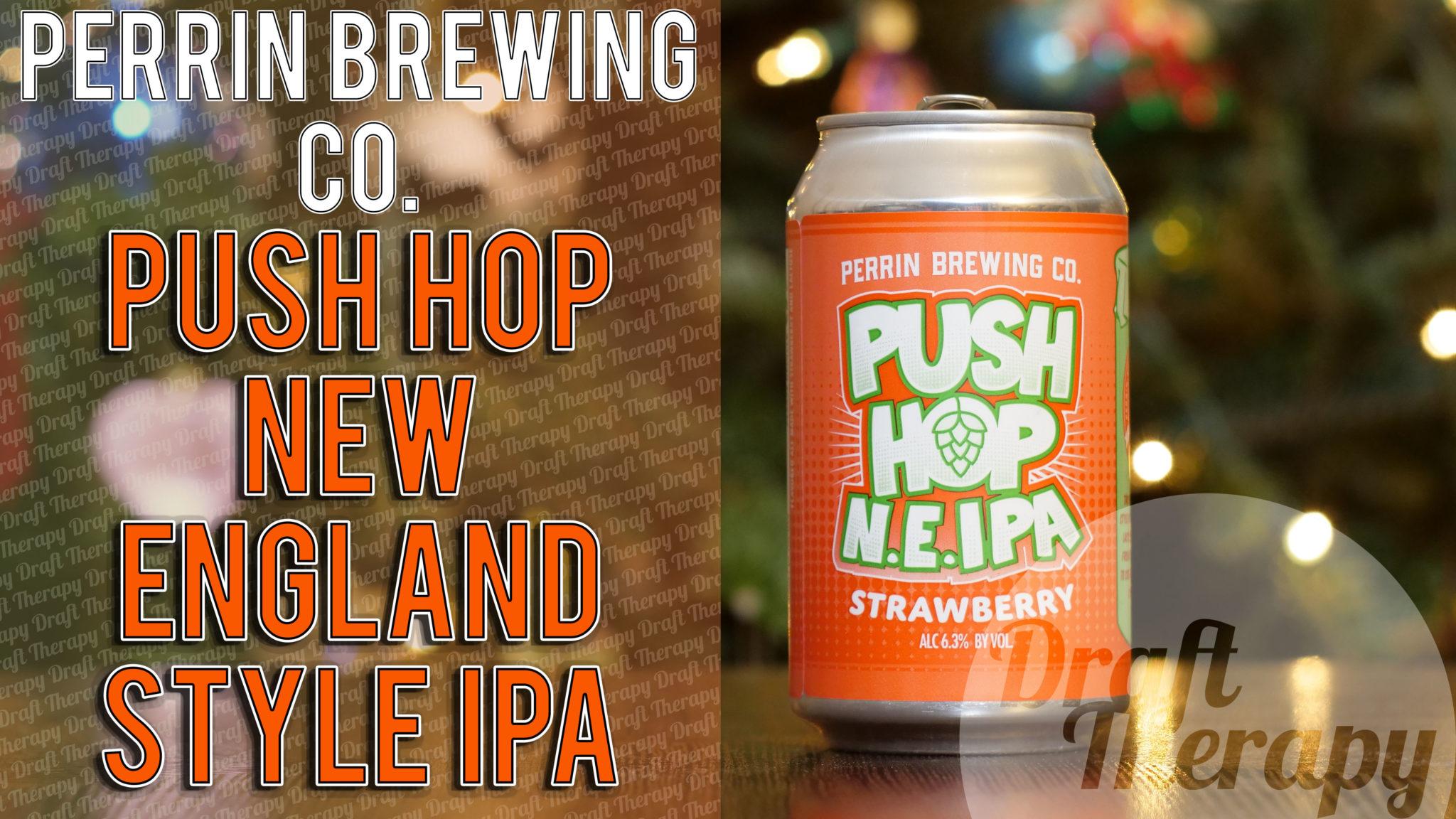 Perrin Brewing – Push Hop Strawberry NE IPA Review