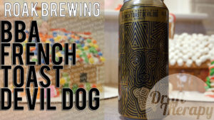 Roak Brewing – Bourbon Barrel Aged French Toast Devil Dog Review