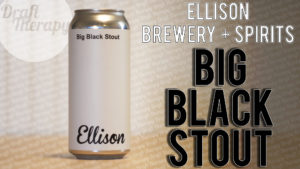 Ellison – Big Black Stout Review