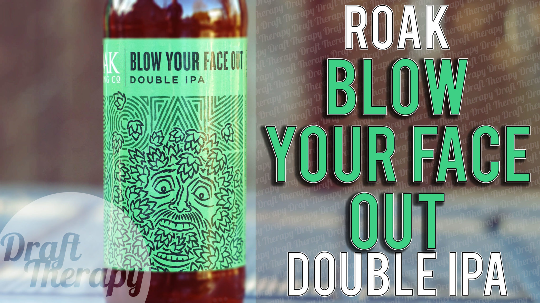 Roak Brewing Company –  Blow Your Face Out Double IPA