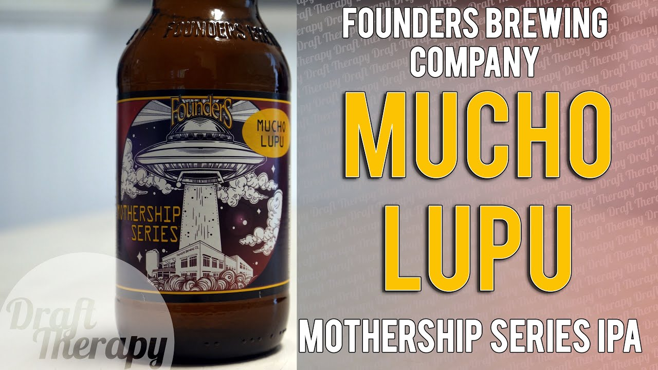 Founders Brewing Company – Mucho Lupu Juicy IPA