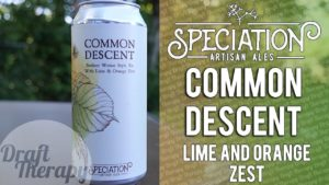 Speciation Artisan Ales – Common Descent Lime and Orange Zest