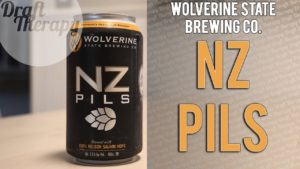 Wolverine State Brewing – NZ Pils Brewed with 100% Nelson Sauvin Hops