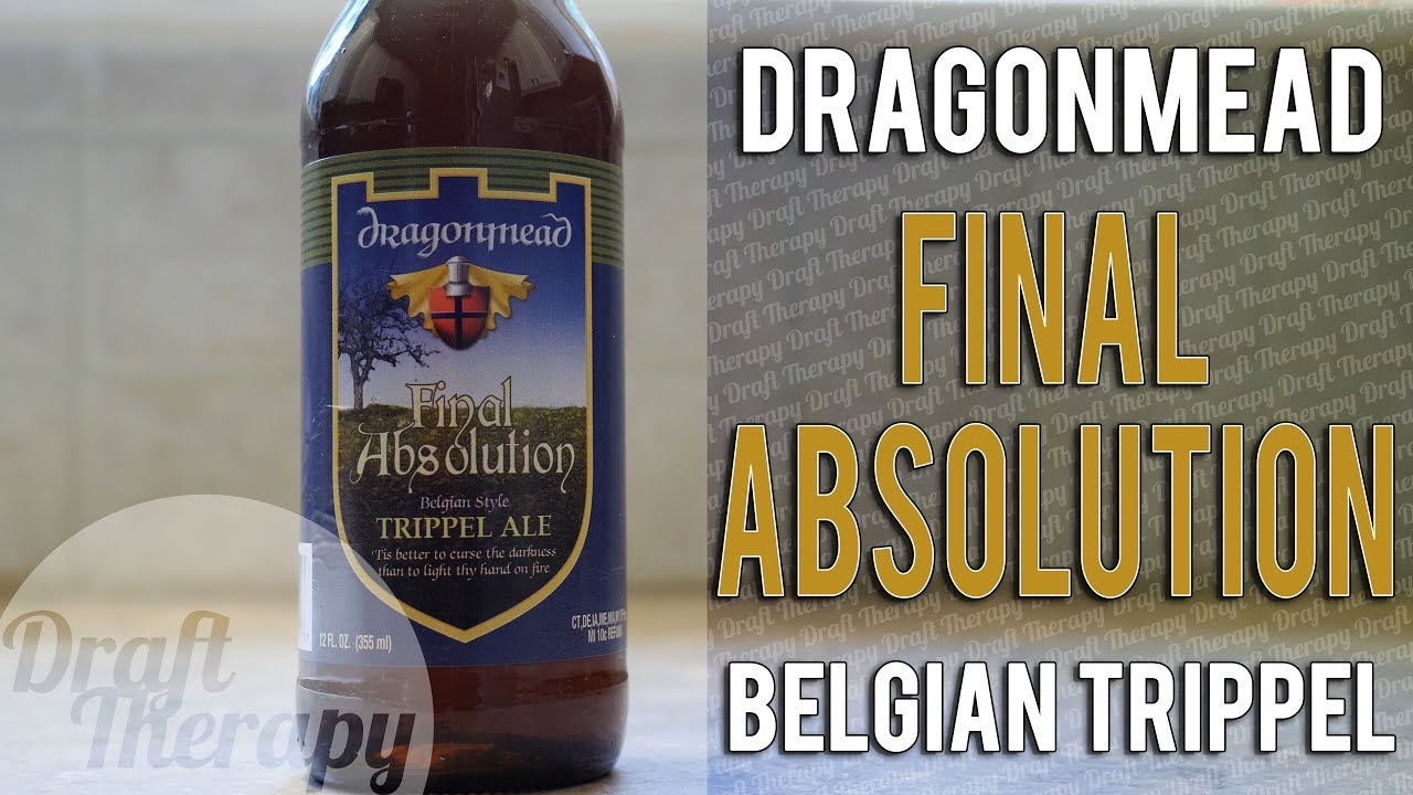 Dragonmead Microbrewery – Final Absolution Belgian Trippel Review