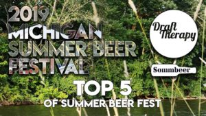 2019 MI Summer Beer Fest – Sommbeer and Draft Therapy Top 5 Beers